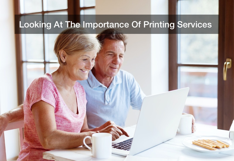 Looking At The Importance Of Printing Services