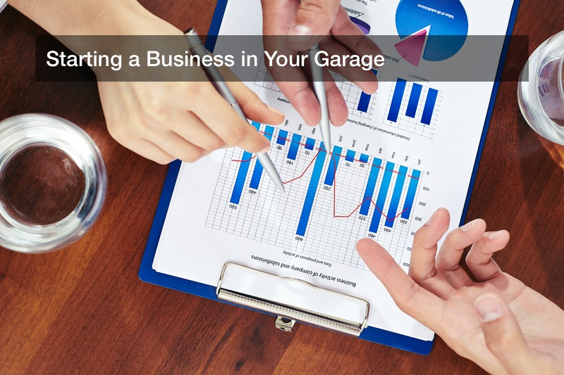 Starting a Business in Your Garage
