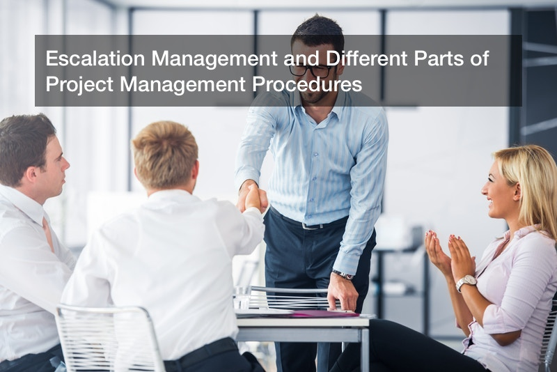 Escalation Management and Different Parts of Project Management Procedures