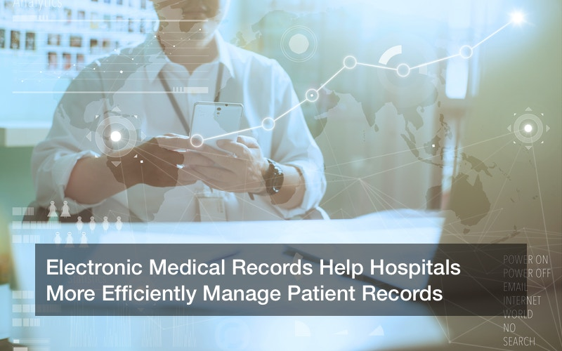 Electronic Medical Records Help Hospitals More Efficiently Manage Patient Records
